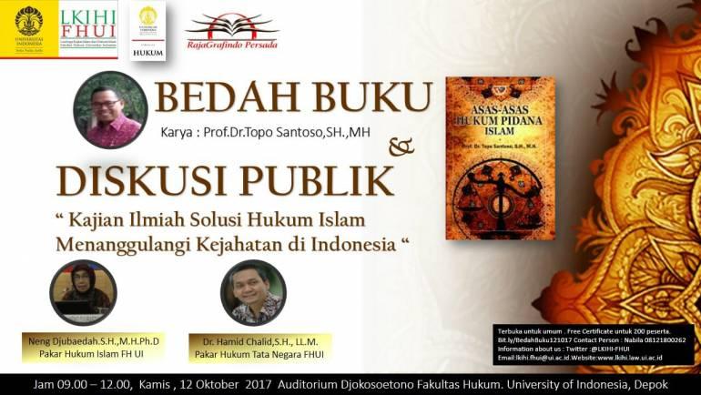 Bedah Buku Karya: Prof. Dr. Topo Santoso, S.H., M.H. & Diskusi Publik (Kajian Ilmiah Solusi Hukum Islam Menanggulangi Kejahatan di Indonesia)