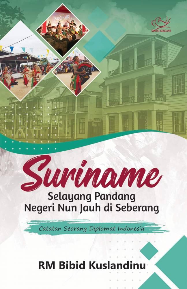 Suriname Selayang Pandang Negeri Nun Jauh